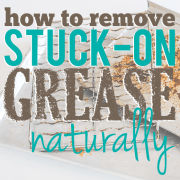 How-To-Remove-StuckOn-Grease-Naturally2