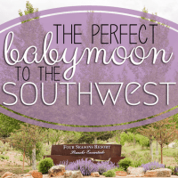 The Perfect Babymoon to the Southwest