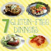 7 Gluten-Free Dinners