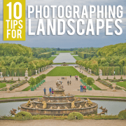 10 Tips for Photographin0g Landscapes