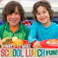 5 Ways to Make School Lunch Fun!
