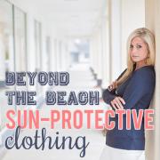 Beyond the Beach Sun Protective Clothing