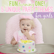 Fun Turning One!  5 Unique Party Themes for Girls