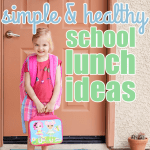 Simple & Healthy School Lunch Ideas