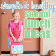 Simple & Healthy School Lunch Ideas