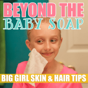 Beyond the Baby Soap