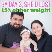 By Day 3 Shed Lost 15 Percent of her weight