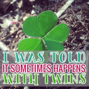 I was Told it sometimes happens with twins