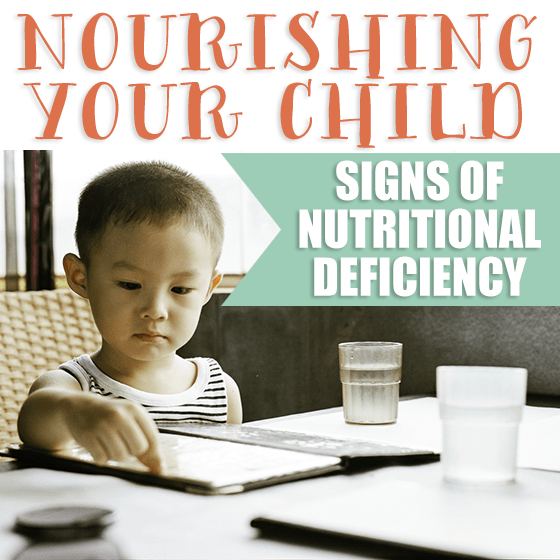 Nourishing your child Signs of nutritional deficiency