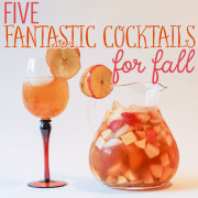 5 Fantastic Cocktails for Fall