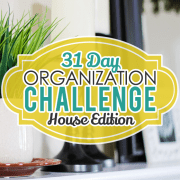 31 Day Organization Challenge House Edition