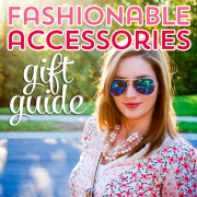 Fashionable Accessories Gift Guide