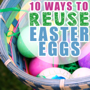 10 Ways to Reuse Easter Eggs