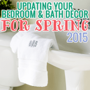Updating Your Bedroom and Bath Decor for Spring 2015 Edition