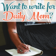 Want to Write for Daily Mom
