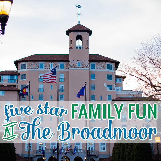 Luxurious Family Fun at The Broadmoor
