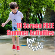 10 Screen Free Summer Activities for Kids