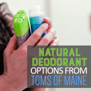 Natural Deodorant Options by Toms of Maine
