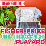 Gear Guide Fisher-Price Ultra-Lite Day and Night Playard