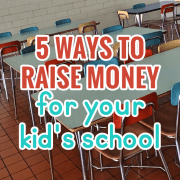 5 Ways to Raise Money for Your Kids School