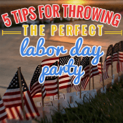 5 tips for throwing the perfect labor day party one