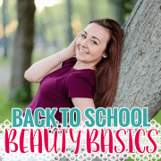 Back to School beauty Basics