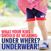 What Your Kids Should Be Wearing...Under WHERE