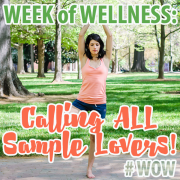 Week of Wellness Calling All Sample Lovers! #WOW