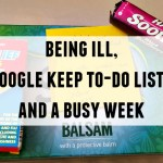Being ill, to-do lists on Google Keep and a busy week