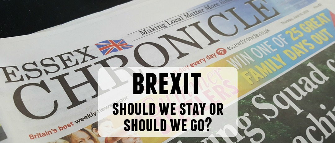 Essex Chronicle: EU referendum and Brexit – Stay or go?