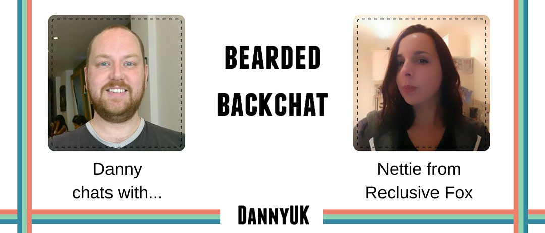 Bearded Backchat with Nettie from Reclusive Fox