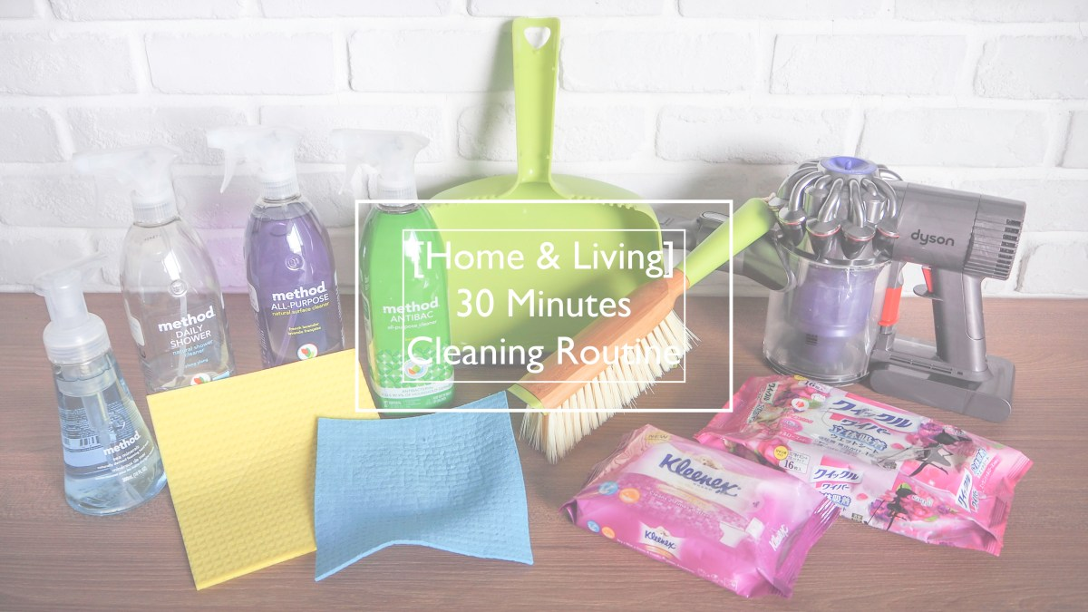 [Home & Living] 30 Minutes Cleaning Routine