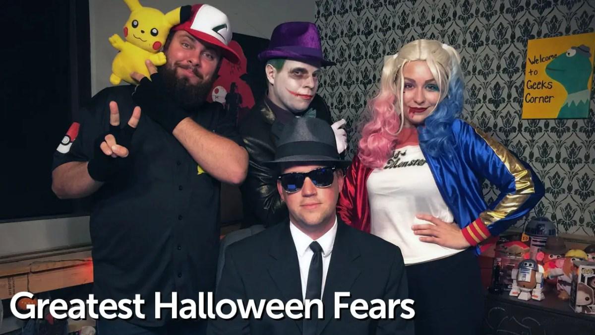 Greatest Halloween Fears - Geeks Corner - Episode 604