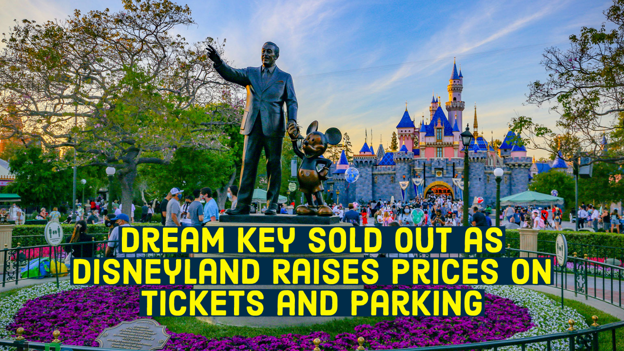 Dream Key Sold Out as Disneyland Raises Prices on Tickets and Parking