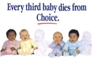 "every 3rd baby dies from ""choice"""