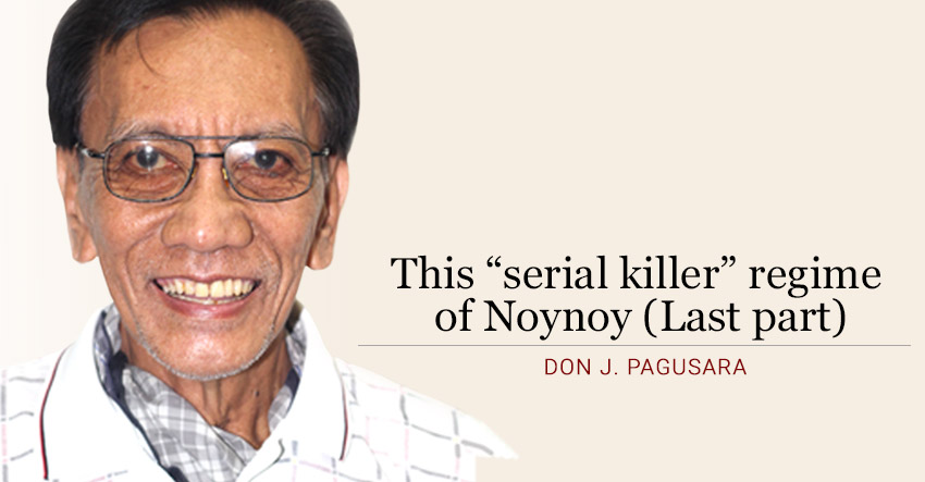 "This ""serial killer"" regime of Noynoy (Last part)"