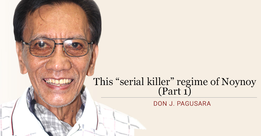 "This ""serial killer"" regime of Noynoy (Part 1)"