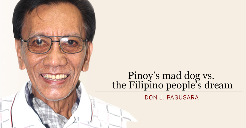Pinoy's mad dog vs. the Filipino people's dream