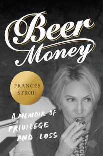 Frances Stroh on Writing, Getting Published, Beer, and <i>Beer Money</i>