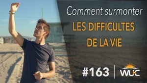 WUC163-CommentSurmonterLesDifficultesDeLaVie-270p