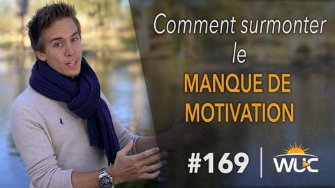 WUC169-CommentSurmonterManqueMotivation-270p
