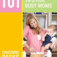 101 Time-Saving Tips for Busy Moms