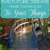 When Past Losses & Future Dreams Hinder Today