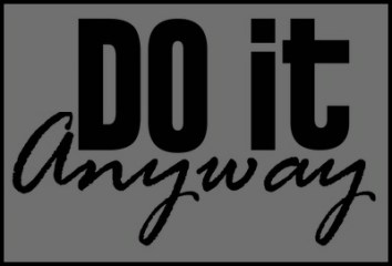 Don't Know What You're Doing? Do It Anyway