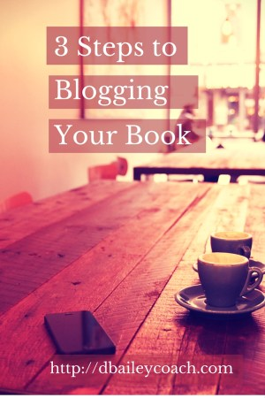 3 Steps to Blogging Your Book