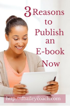 3 Reasons to Publish an Ebook Now