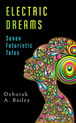 Electric Dreams: Seven Futuristic Tales