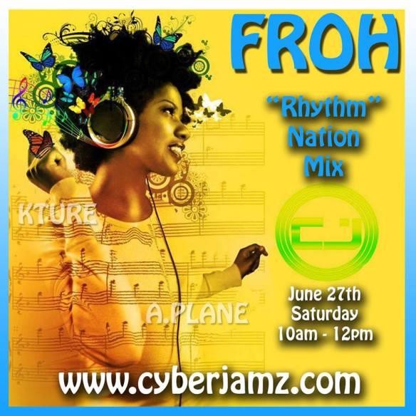 "FROH Presents ""Rhythm Nation"" Radio Show on Cyberjamz Radio"