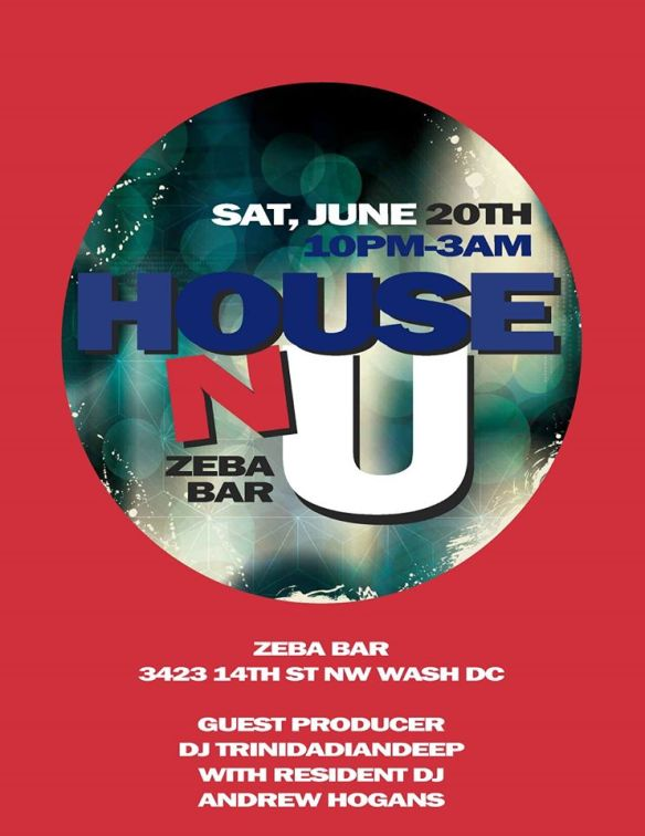 HOUSE - N - U with Andrew Hogans and special guest Trinidadian Deep at Zeba Bar