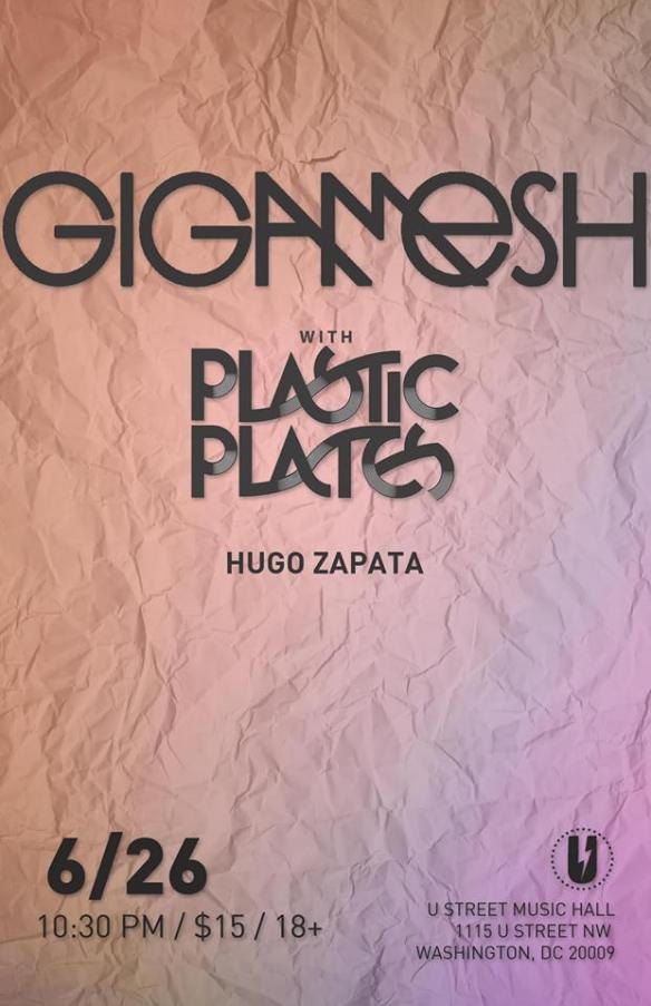 Gigamesh with Plastic Plates and Hugo Zapata at U Street Music Hall